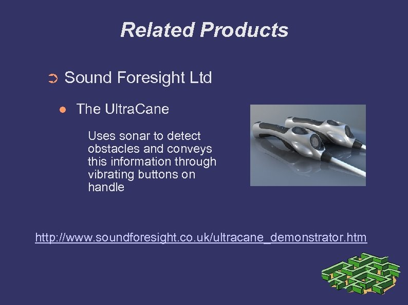 Related Products ➲ Sound Foresight Ltd The Ultra. Cane Uses sonar to detect obstacles