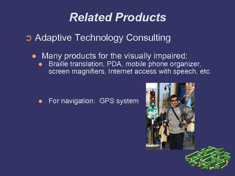 Related Products ➲ Adaptive Technology Consulting Many products for the visually impaired: Braille translation,