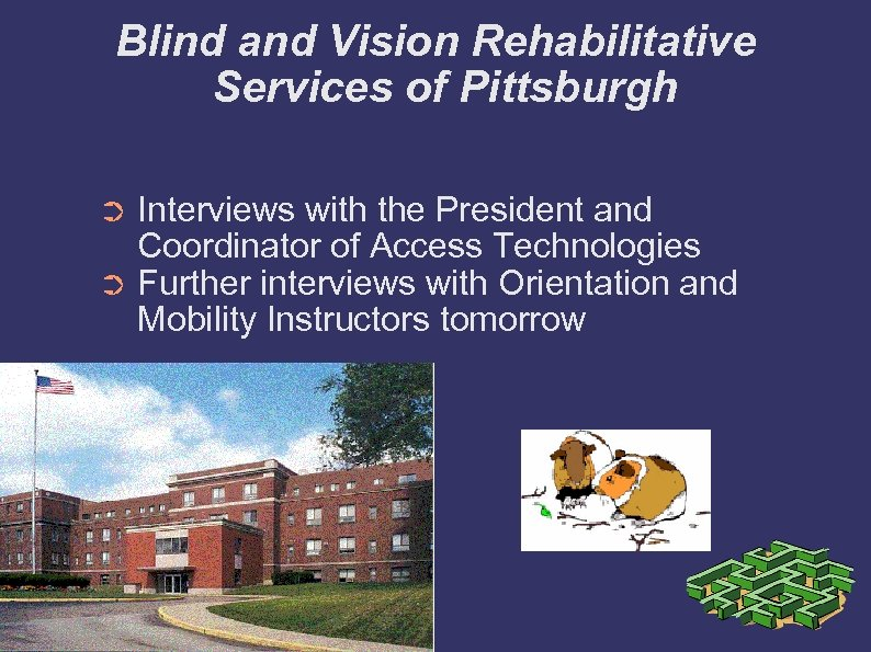 Blind and Vision Rehabilitative Services of Pittsburgh Interviews with the President and Coordinator of