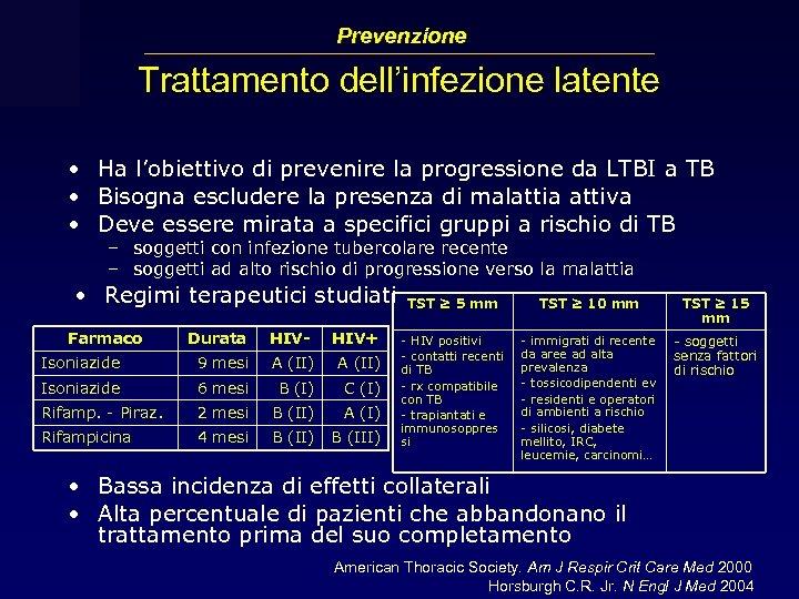 Prevenzione Trattamento dell'infezione latente • Ha l'obiettivo di prevenire la progressione da LTBI a