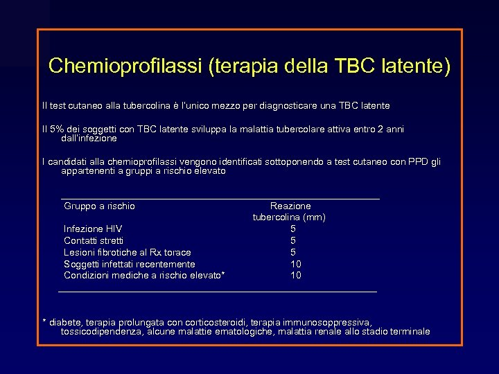 Chemioprofilassi (terapia della TBC latente) Il test cutaneo alla tubercolina è l'unico mezzo per