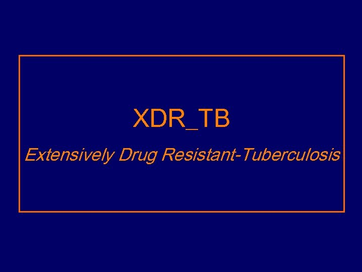 XDR_TB Extensively Drug Resistant-Tuberculosis