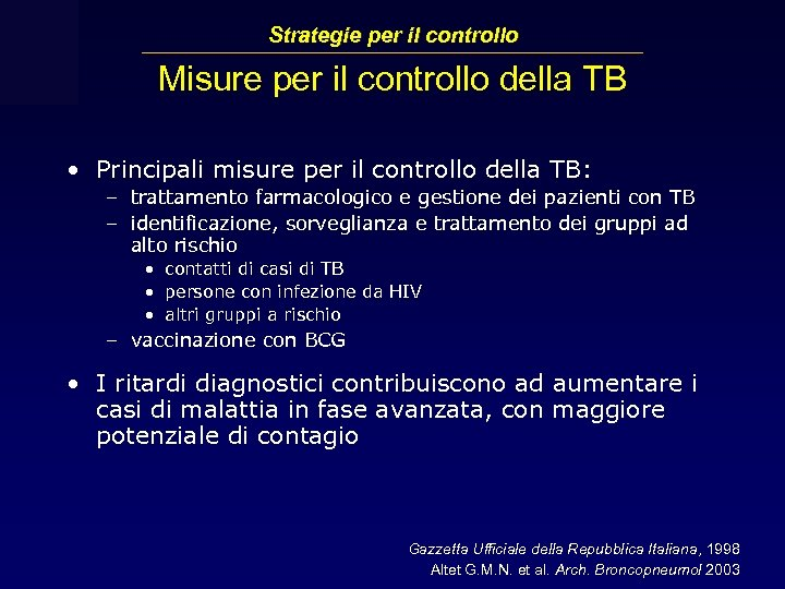 Strategie per il controllo Misure per il controllo della TB • Principali misure per