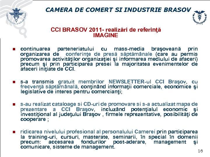 CAMERA DE COMERT SI INDUSTRIE BRASOV CCI BRASOV 2011 - realizări de referinţă IMAGINE