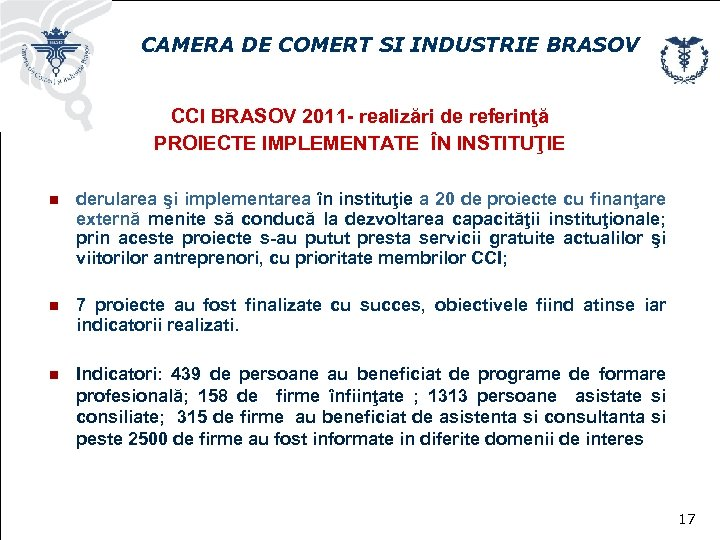 CAMERA DE COMERT SI INDUSTRIE BRASOV CCI BRASOV 2011 - realizări de referinţă PROIECTE