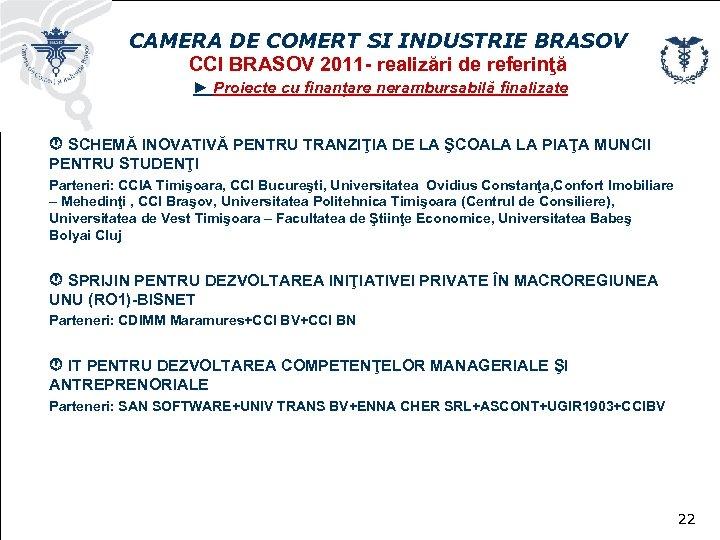 CAMERA DE COMERT SI INDUSTRIE BRASOV CCI BRASOV 2011 - realizări de referinţă ►
