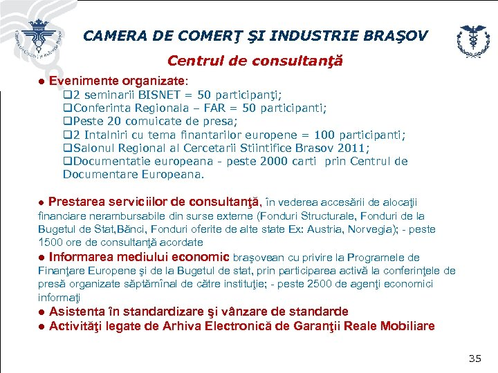 CAMERA DE COMERŢ ŞI INDUSTRIE BRAŞOV Centrul de consultanţă ● Evenimente organizate: q 2
