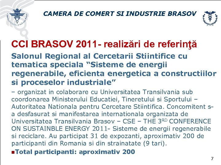 CAMERA DE COMERT SI INDUSTRIE BRASOV CCI BRASOV 2011 - realizări de referinţă Salonul
