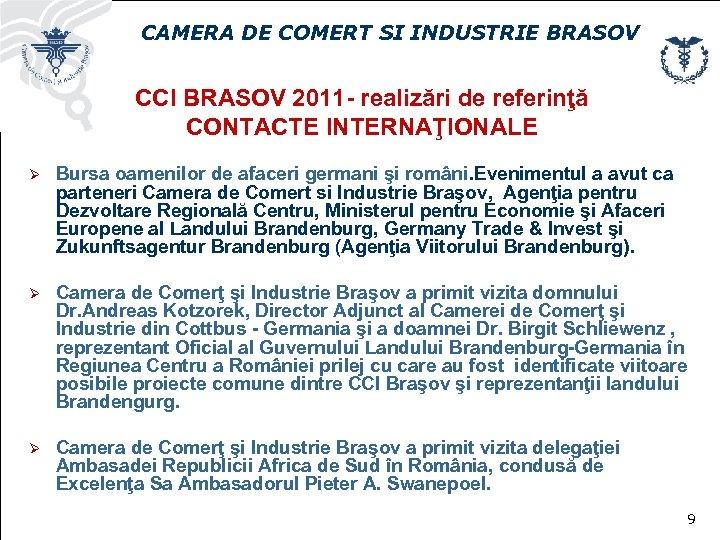 CAMERA DE COMERT SI INDUSTRIE BRASOV CCI BRASOV 2011 - realizări de referinţă CONTACTE