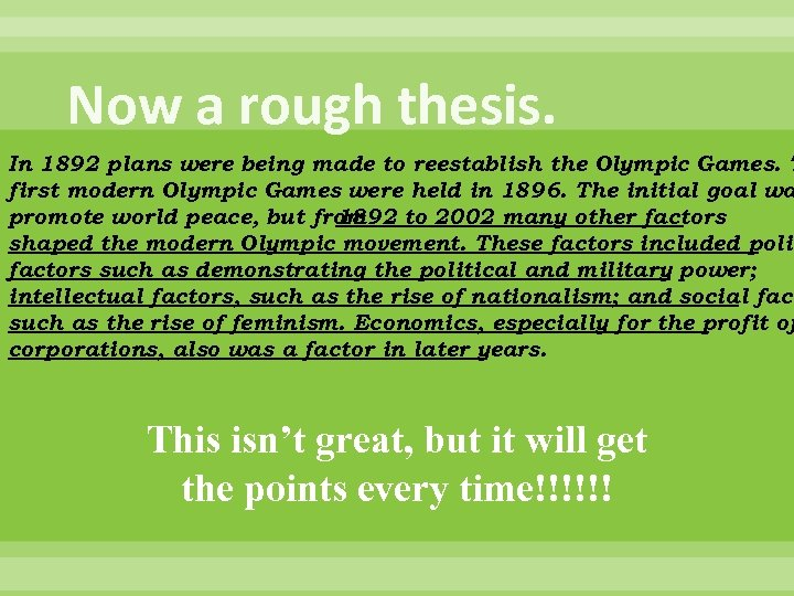 Now a rough thesis. In 1892 plans were being made to reestablish the Olympic