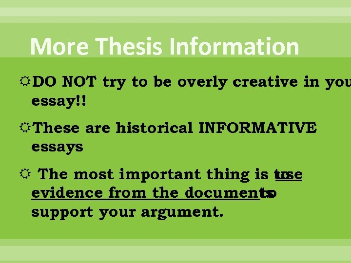 More Thesis Information DO NOT try to be overly creative in you essay!! These