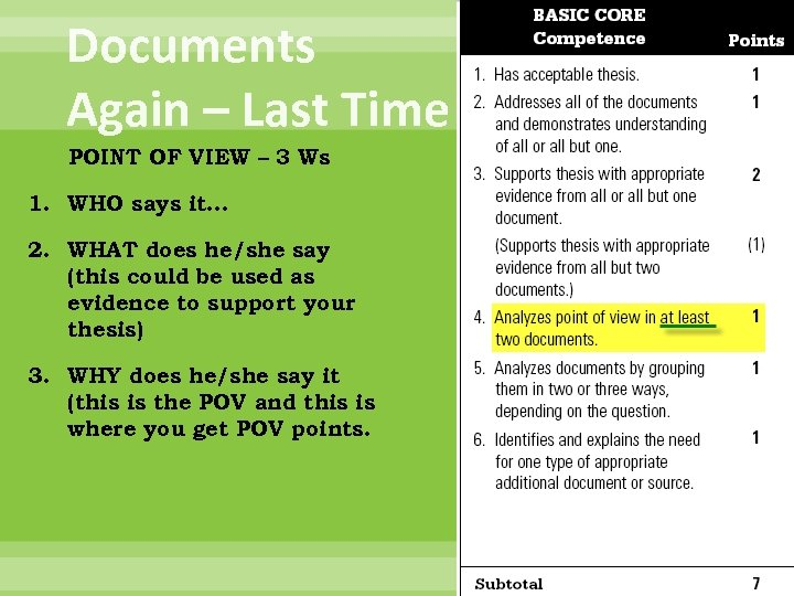Documents Again – Last Time POINT OF VIEW – 3 Ws 1. WHO says
