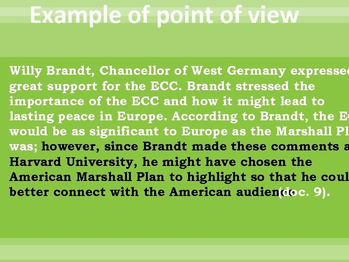 Example of point of view Willy Brandt, Chancellor of West Germany expressed great support