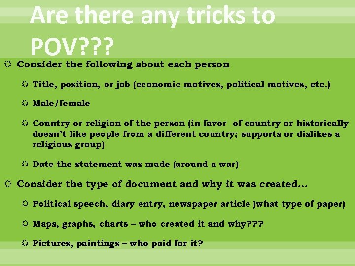 Are there any tricks to POV? ? ? Consider the following about each person