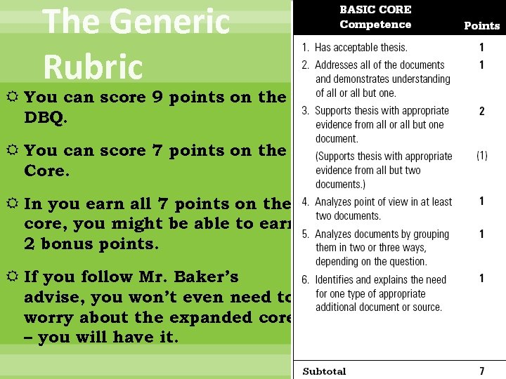 The Generic Rubric You can score 9 points on the DBQ. You can score