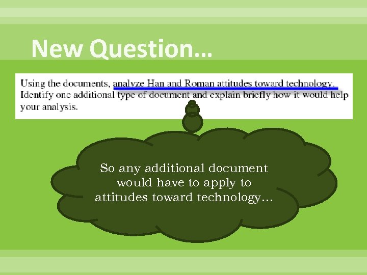 New Question… So any additional document would have to apply to attitudes toward technology…