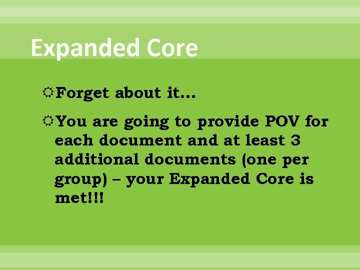 Expanded Core Forget about it… You are going to provide POV for each document
