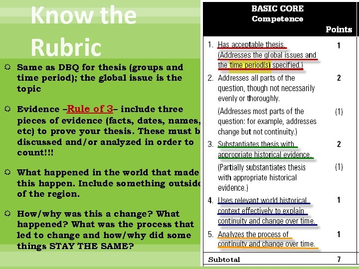 Know the Rubric Same as DBQ for thesis (groups and time period); the global