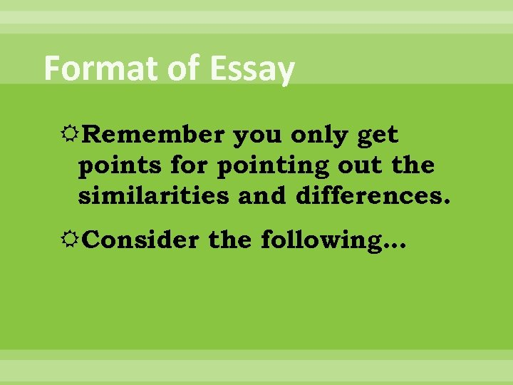 Format of Essay Remember you only get points for pointing out the similarities and