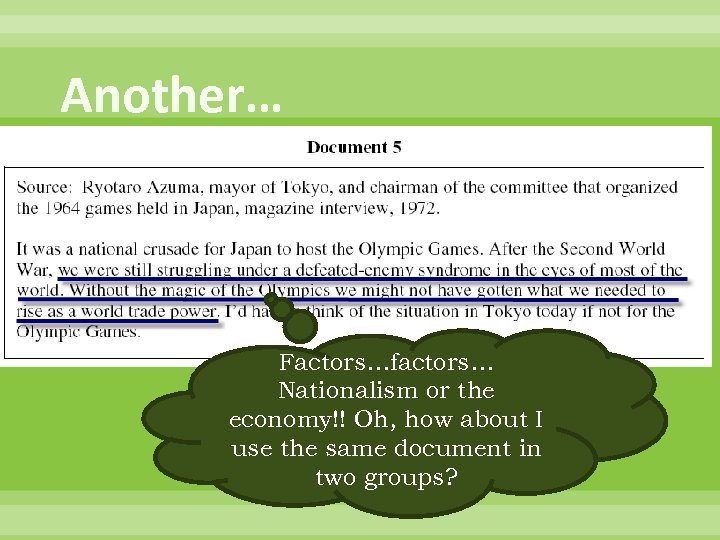Another… Factors…factors… Nationalism or the economy!! Oh, how about I use the same document