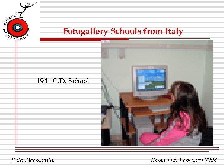 Fotogallery Schools from Italy 194° C. D. School Villa Piccolomini Rome 11 th February