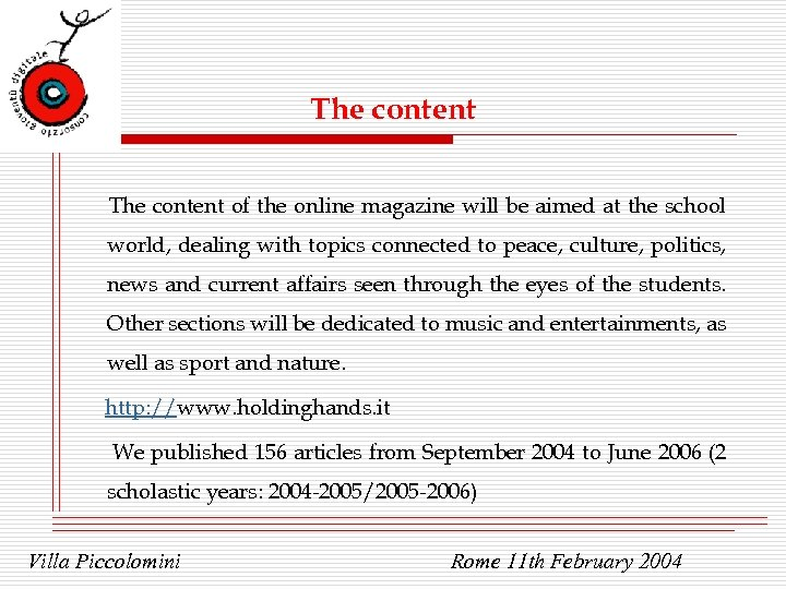The content of the online magazine will be aimed at the school world, dealing