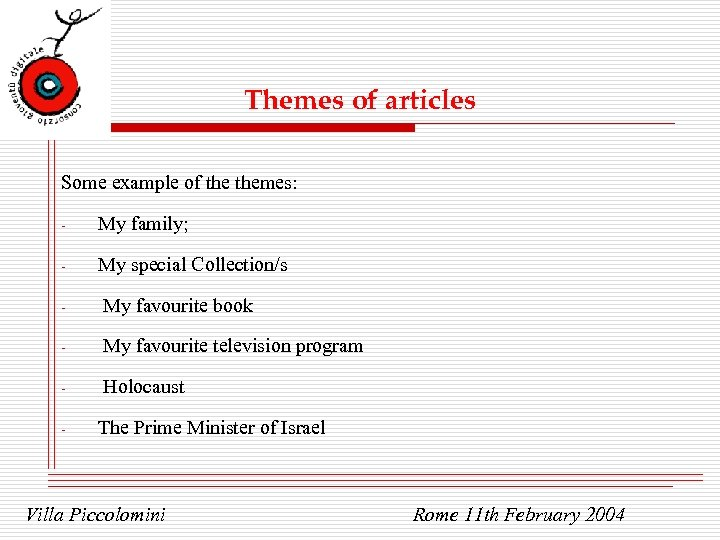 Themes of articles Some example of themes: - My family; - My special Collection/s