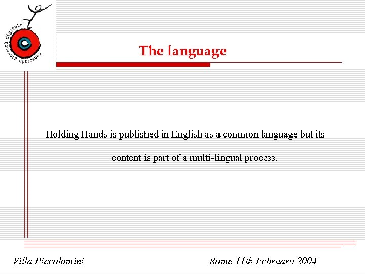 The language Holding Hands is published in English as a common language but its
