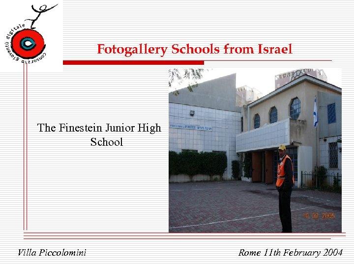 Fotogallery Schools from Israel The Finestein Junior High School Villa Piccolomini Rome 11 th