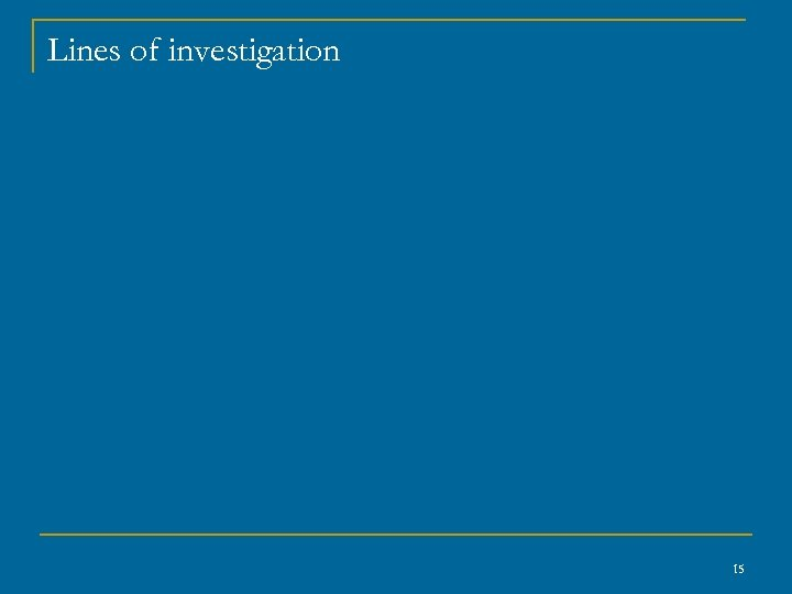 Lines of investigation 15