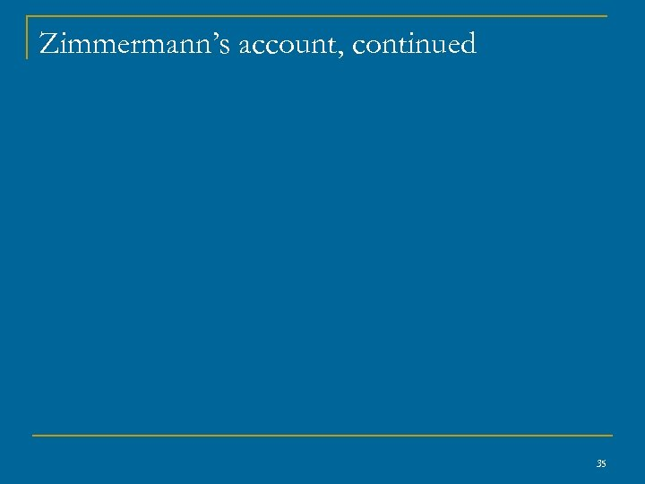 Zimmermann's account, continued 35