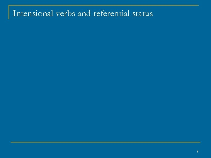 Intensional verbs and referential status 8