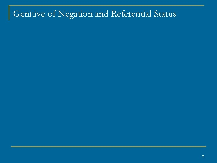Genitive of Negation and Referential Status 9