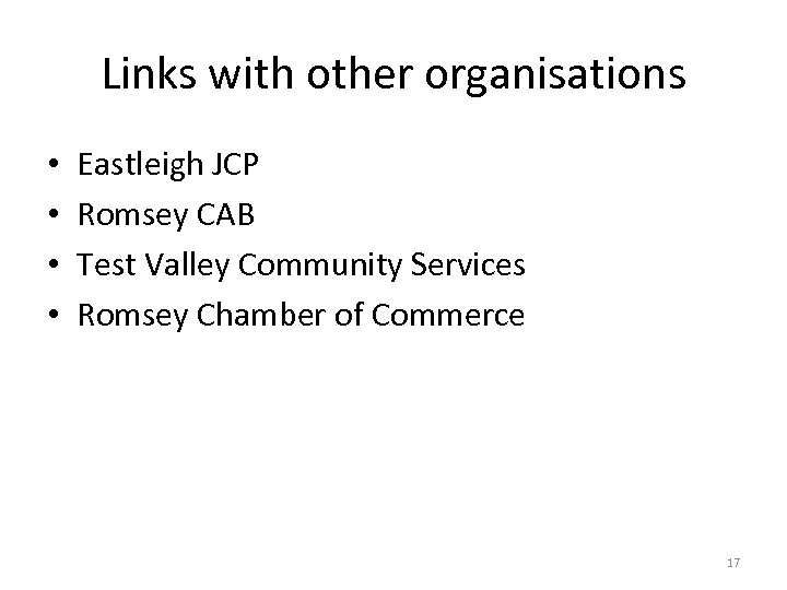 Links with other organisations • • Eastleigh JCP Romsey CAB Test Valley Community Services