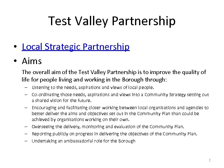 Test Valley Partnership • Local Strategic Partnership • Aims The overall aim of the