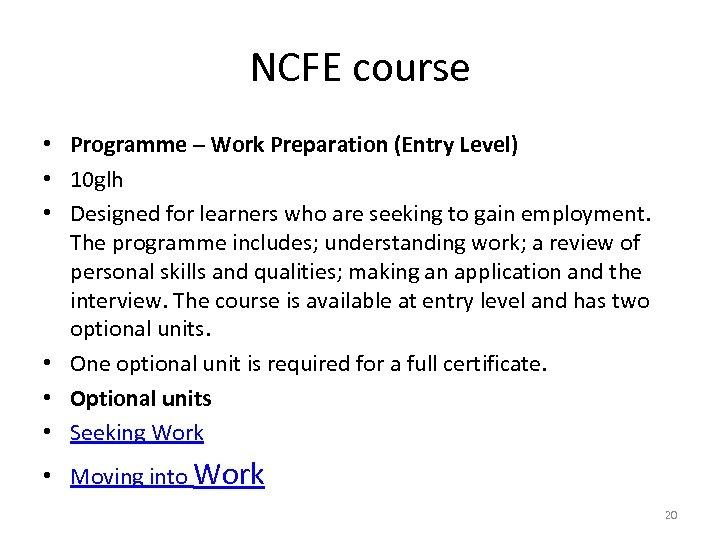 NCFE course • Programme – Work Preparation (Entry Level) • 10 glh • Designed