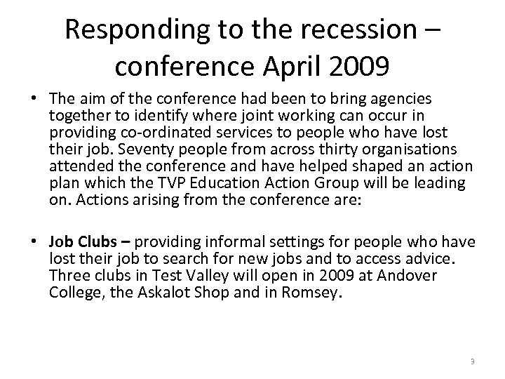 Responding to the recession – conference April 2009 • The aim of the conference