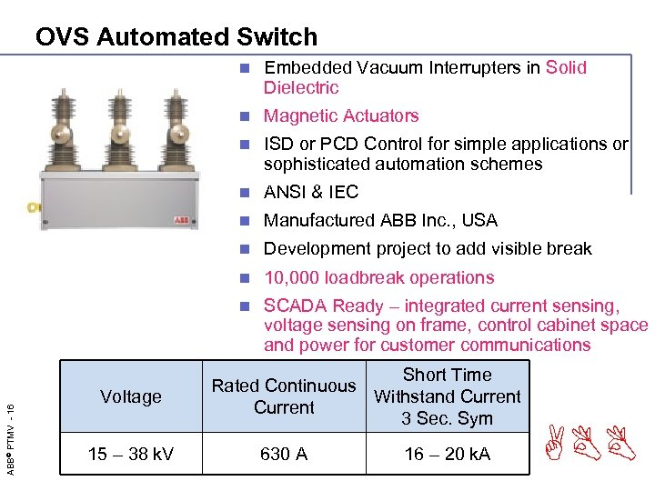 OVS Automated Switch ISD or PCD Control for simple applications or sophisticated automation schemes