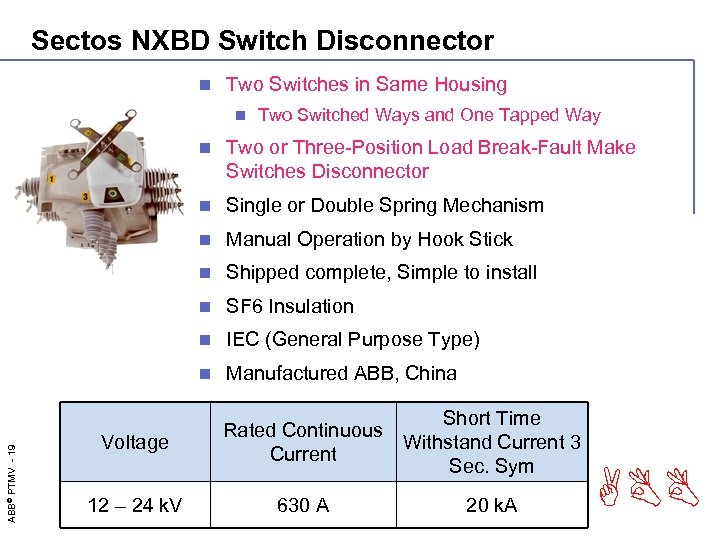 Sectos NXBD Switch Disconnector n Two Switches in Same Housing n Two Switched Ways