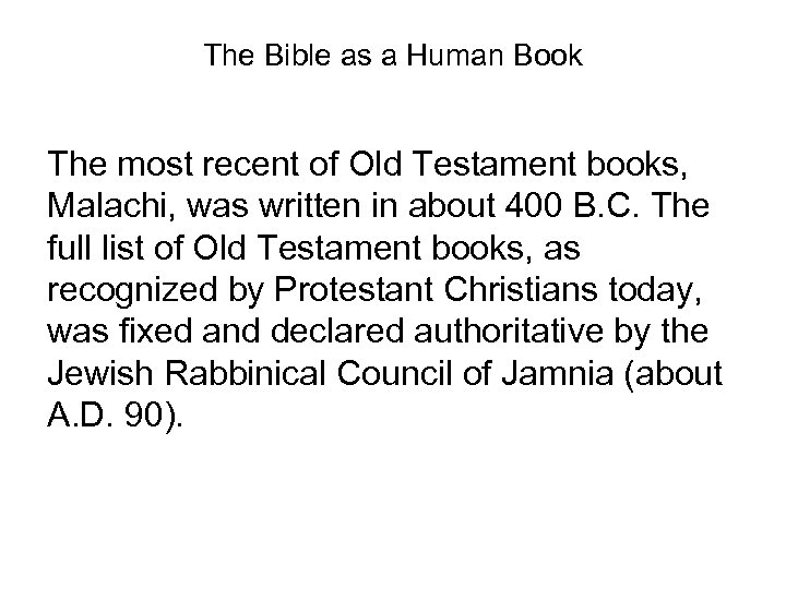 The Bible as a Human Book The most recent of Old Testament books, Malachi,