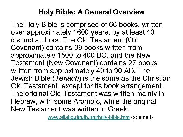 Holy Bible: A General Overview The Holy Bible is comprised of 66 books, written