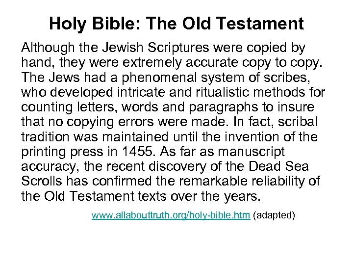 Holy Bible: The Old Testament Although the Jewish Scriptures were copied by hand, they