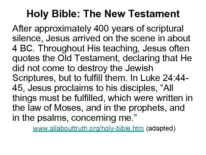 Holy Bible: The New Testament After approximately 400 years of scriptural silence, Jesus arrived