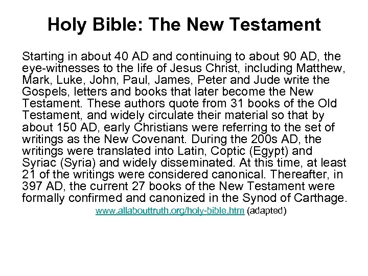 Holy Bible: The New Testament Starting in about 40 AD and continuing to about