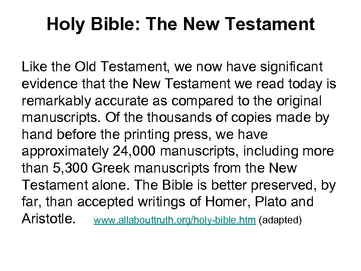 Holy Bible: The New Testament Like the Old Testament, we now have significant evidence