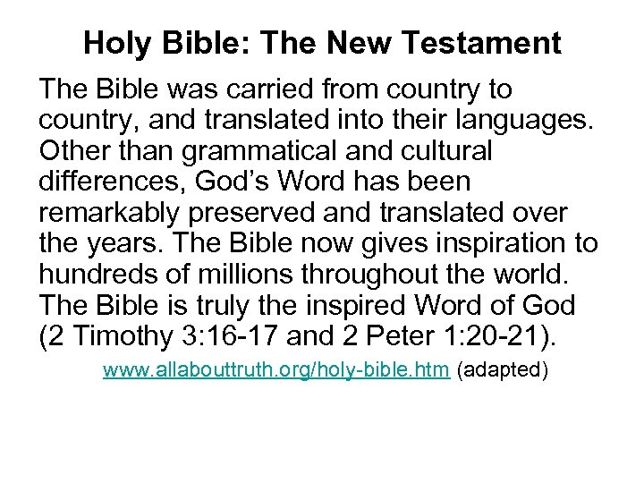 Holy Bible: The New Testament The Bible was carried from country to country, and