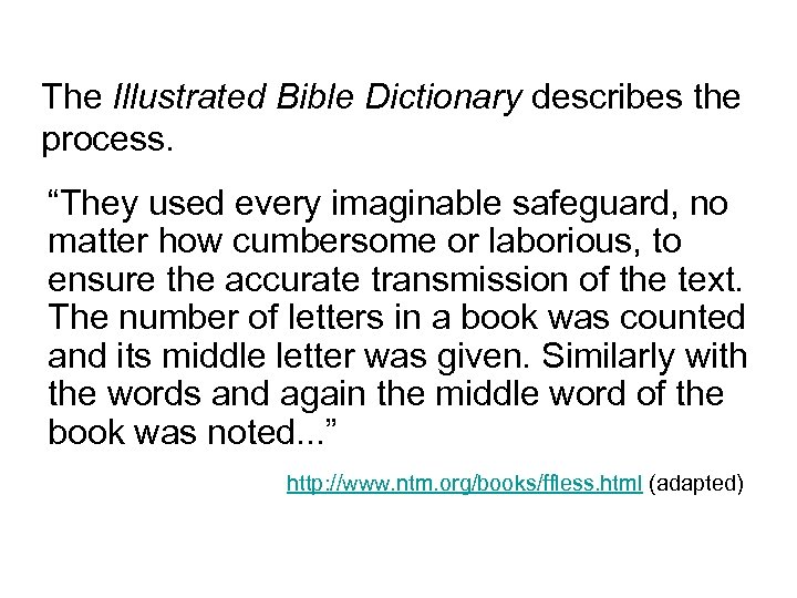 """The Illustrated Bible Dictionary describes the process. """"They used every imaginable safeguard, no matter"""