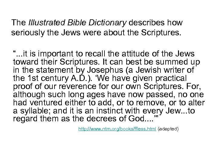 """The Illustrated Bible Dictionary describes how seriously the Jews were about the Scriptures. """"."""