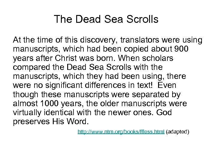 The Dead Sea Scrolls At the time of this discovery, translators were using manuscripts,