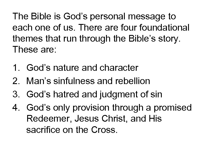 The Bible is God's personal message to each one of us. There are four